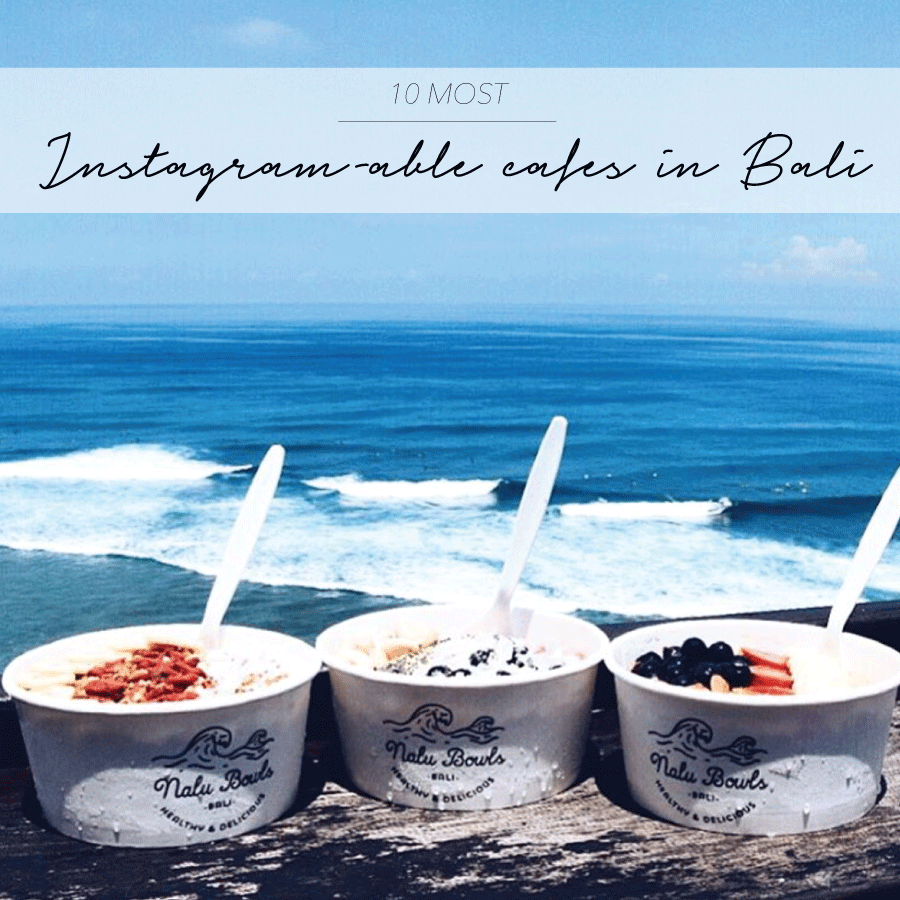 10 MOST INSTAGRAM-ABLE CAFÉS IN BALI