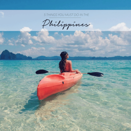 5 THINGS YOU MUST DO IN THE PHILIPPINES