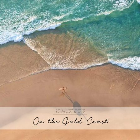 10 THINGS YOU MUST DO ON THE GOLD COAST