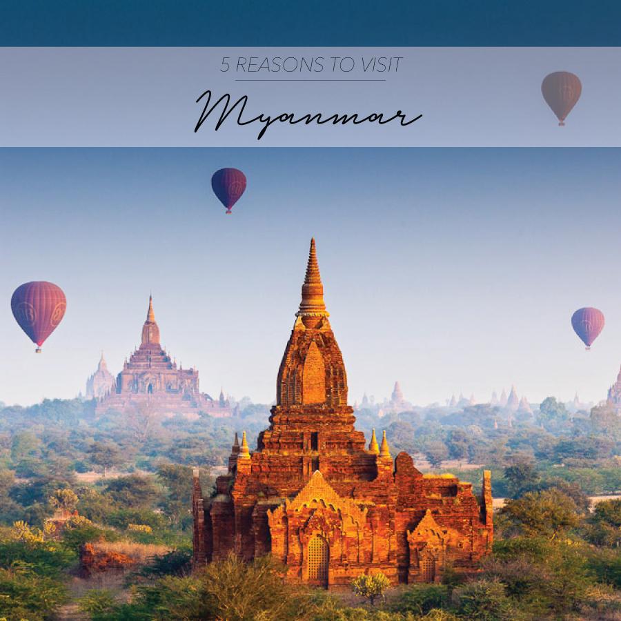5 REASONS WHY YOU SHOULD VISIT MYANMAR