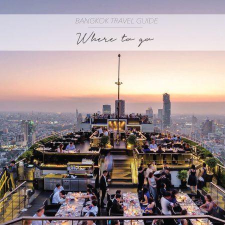 BANGKOK TRAVEL GUIDE – WHERE TO GO