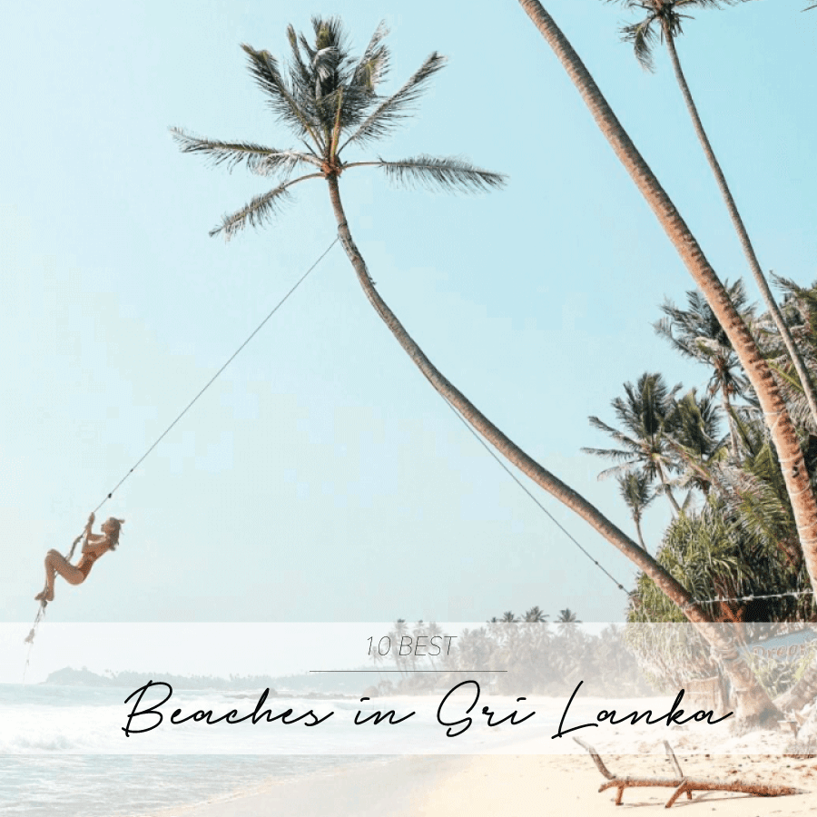 10 BEST BEACHES IN SRI LANKA