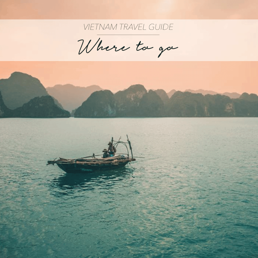 VIETNAM TRAVEL GUIDE - WHERE TO GO - The Asia Collective