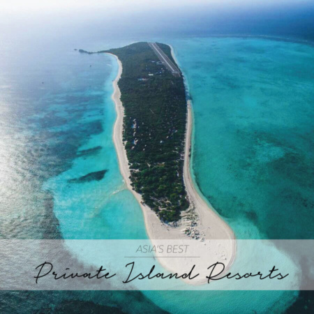 ASIA'S BEST PRIVATE ISLAND RESORTS