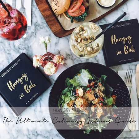 HUNGRY IN BALI – THE ULTIMATE CULINARY BALI GUIDE