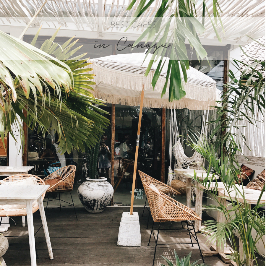 THE BEST CAFES IN CANGGU