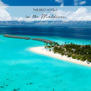 The Best Hotels in the Maldives